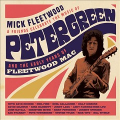 Mick Fleetwood & Friends Celebrate the Music of Peter Green & the Early Years of Fleetwood Mac