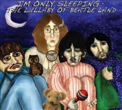 I'm Only Sleeping: The Lullaby of Beatle Land (CD)