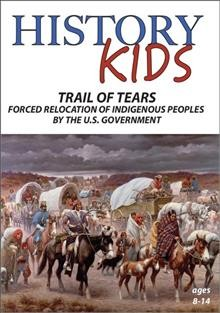 History Kids:  Trail of Tears - Forced Relocation of Indigenous Peoples by the U.S. Government (DVD)