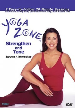 Yoga Zone : Strengthen and Tone