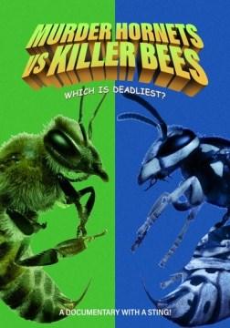 Murder Hornets Vs Killer Bees