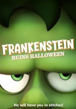 Frankenstein Ruins Halloween