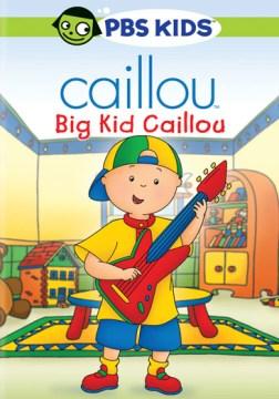 Caillou Big Kid Caillou