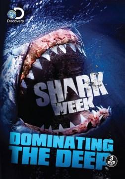 Shark Week : Dominating the Deep