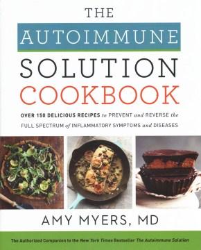 The Autoimmune Solution Cookbook