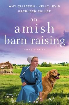 An Amish Barn Raising