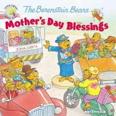 The Berenstain Bear's Mother's Day Blessings