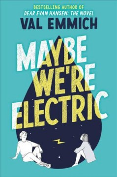 Maybe We're Electric