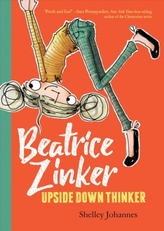 Beatrice Zinker, Upside Down Thinker Series, Book 1