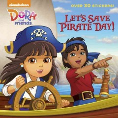 Dora and Friends : Let's Save Pirate Day!