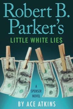 Robert B. Parker's Little White Lies