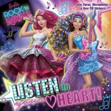 Barbie in Rock 'n Royals : Listen to your Heart
