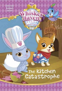 Whisker Haven, Tales With the Palace Pets : The Kitchen Catastrophe