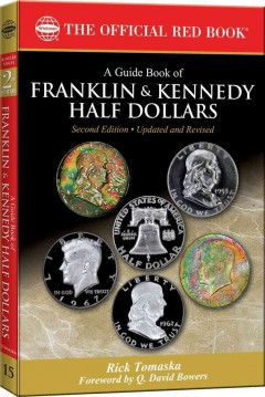 A Guide Book of Franklin and Kennedy Half Dollars