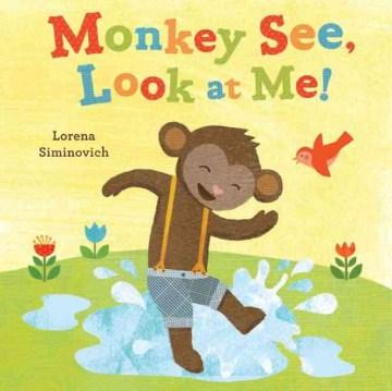 Monkey See, Look at Me!