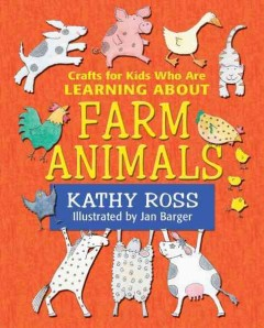 Crafts for Kids Who Are Learning About Farm Animals