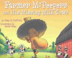 Farmer McPeepers and His Missing Milk Cows