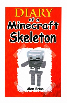 Diary of A Minecraft Skeleton