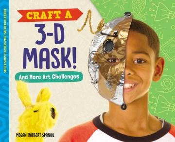 Craft A 3-D Mask!