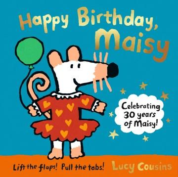 Happy Birthday, Maisy