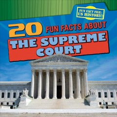 20 Fun Facts About the Supreme Court