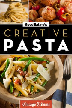 Good Eating's Creative Pasta