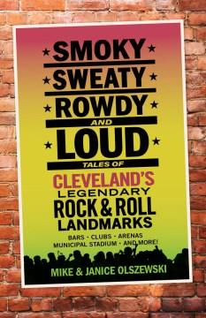 Smoky, Sweaty, Rowdy and Loud