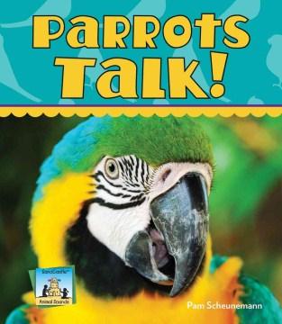 Parrots Talk!