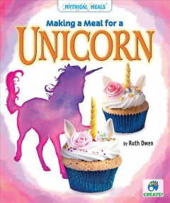 Making A Meal for A Unicorn
