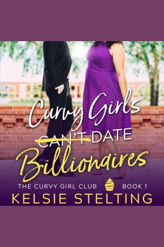 Curvy Girls Can't Date Billionaires