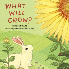 What Will Grow? - Ward, Jennifer