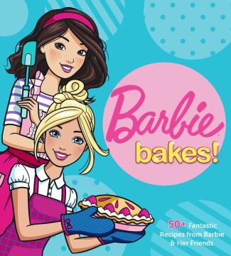 Barbie Bakes