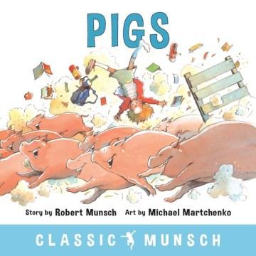 Pigs /by Robert Munsch