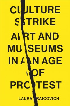 Culture Strike: Art and Museums in An Age of Protest