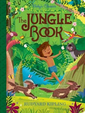 The Jungle Book / [original Author], Rudyard Kipling ; Adapted by Alex Fabrizio