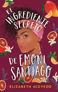 El ingrediente secreto de Emoni Santiago/ With The Fire on High