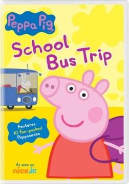 Peppa Pig : School Bus Trip
