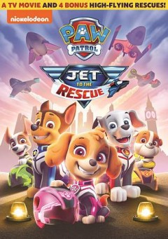 PAW Patrol : Jet to the Rescue