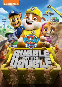 Paw Patrol : Rubble on the Double