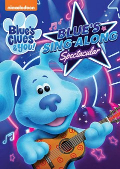 Blue's Clues & You! : Blue's Sing-along Spectacular