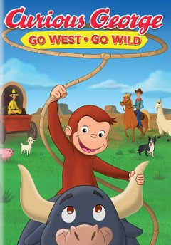 Curious George : Go West Go Wild