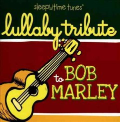 Lullaby tribute to Bob Marley
