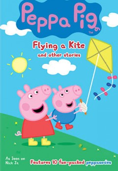 Peppa Pig : Flying A Kite and Other Stories