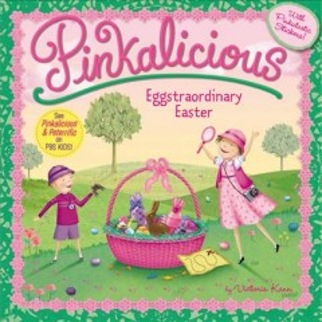 Pinkalicious : Eggstraordinary Easter