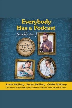 Everybody Has A Podcast (Except You)