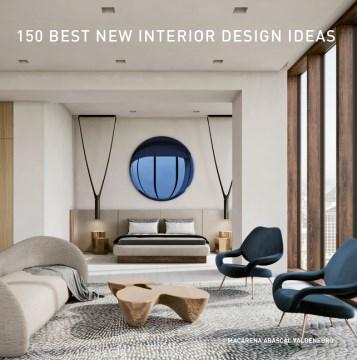 150 Best New Interior Design Ideas