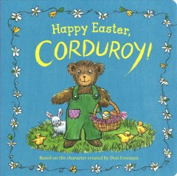 Happy Easter, Corduroy!