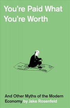 You're Paid What You're Worth