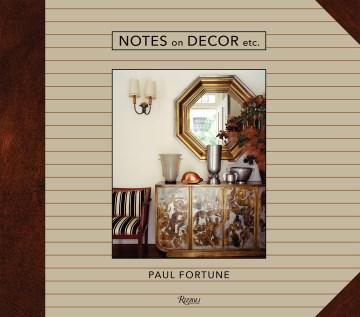 Notes on Decor, Etc