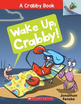 Wake Up, Crabby!